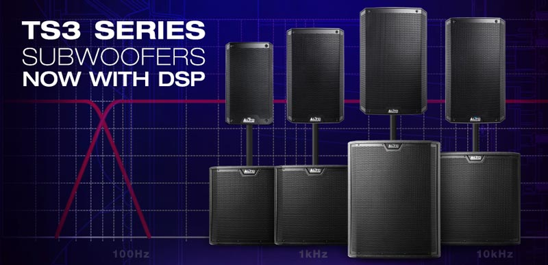 Loa sub điện Alto TS3 series với công nghệ DSP