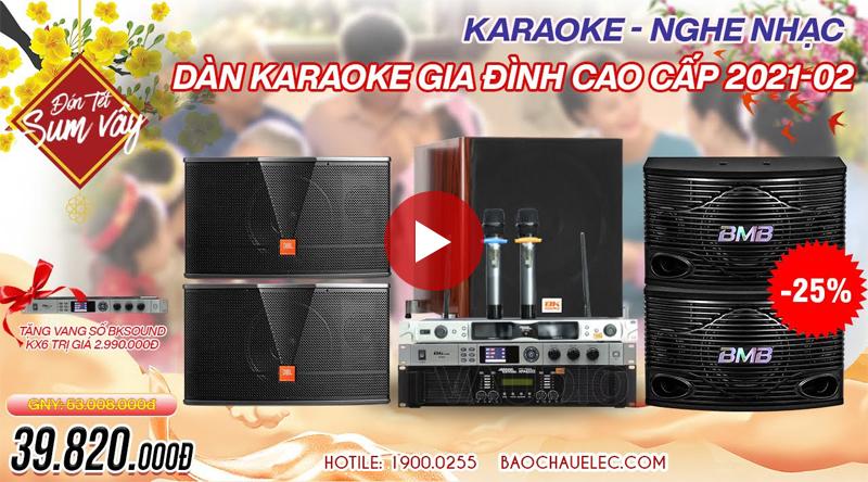 Dàn karaoke gia đình cao cấp 2021-02
