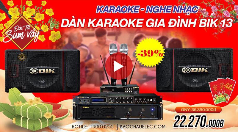 Dàn karaoke gia đình BIK 13