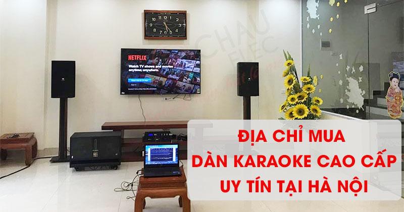 Địa chỉ mua dàn karaoke cao cấp uy tín nhất Hà Nội