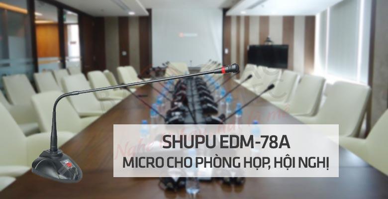 SHUPU EDM-78A micro cho phòng họp, hội nghị