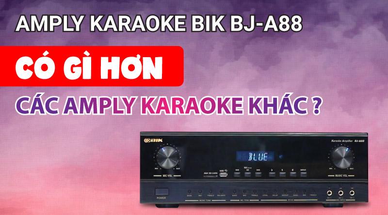 Amply BIK BJ A88 có gì hơn các amply karaoke khác ?