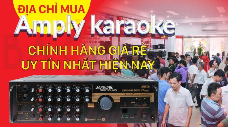 Tư vấn địa chỉ mua Amply karaoke chính hãng giá rẻ uy tín nhất hiện nay