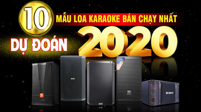 Dự đoán 10 mẫu loa karaoke bán chạy nhất 2020