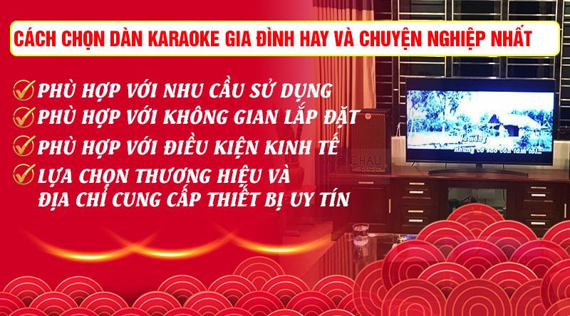 Chọn dàn karaoke gia đình hay và chuyên nghiệp phải phục thuộc vào nhiều yếu tố