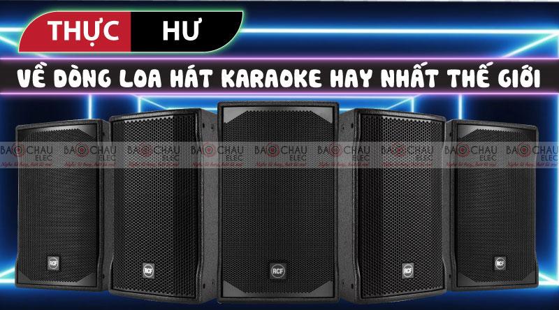 Thực hư về dòng loa hát karaoke hay nhất thế giới đang được ưa chuộng hiện nay