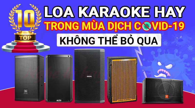 Top 10 loa karaoke hay trong mùa dịch COVID-19 không thể bỏ qua