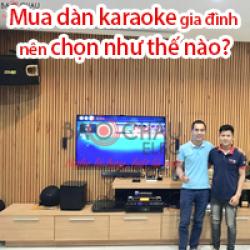 [Bí quyết vàng] Mua dàn karaoke gia đình nên chọn như thế nào?