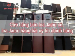 Cửa hàng bán loa Jamo cũ, loa Jamo hàng bãi uy tín chính hãng