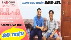Lắp đặt dàn karaoke kết hợp BMB và JBL tại nhà anh Huy (TP.HCM)