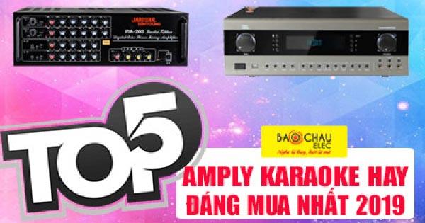 Top 5 amply karaoke hay, đáng mua nhất năm 2019