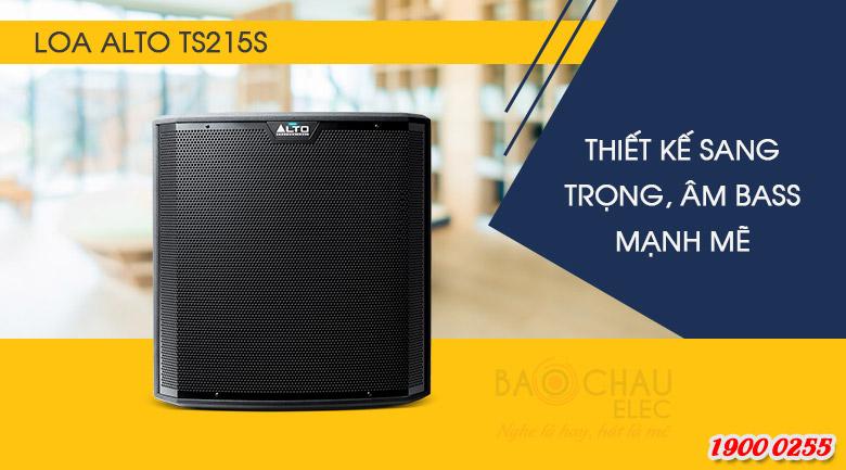 Loa sub điện bass 40 Alto TS215S Thiết kế hiện đại, sang trọng