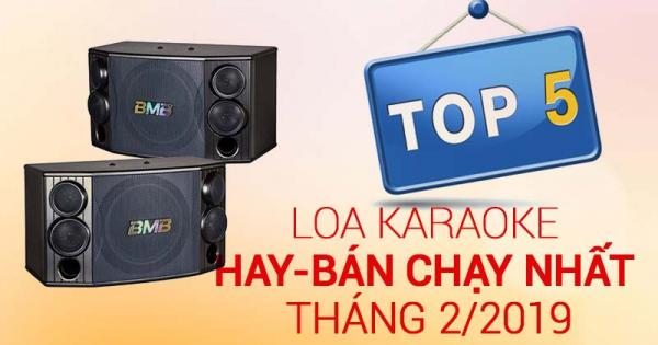 Top 5 loa hát karaoke hay, bán chạy nhất tháng 2/2019