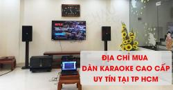 Địa chỉ mua dàn karaoke cao cấp uy tín nhất TPHCM