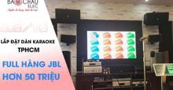 Lắp đặt dàn karaoke gia đình hơn 50 triệu cực hay tại TP HCM