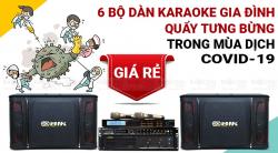 6 bộ dàn karaoke gia đình giá rẻ quẩy tưng bừng trong mùa dịch COVID-19