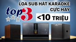 TOP 3 Loa Sub (siêu trầm) Hát Karaoke Hay Nhất Dưới 10 triệu