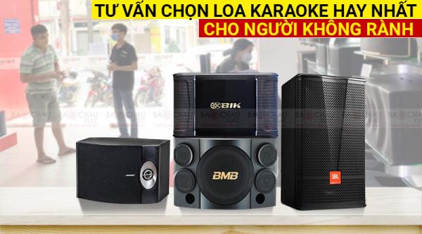 Tư vấn chọn loa karaoke hay nhất cho người không rành