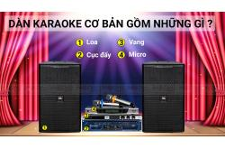 Dàn karaoke cơ bản, hát hay nên gồm những gì?