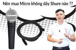 Micro không dây Shure nào được tìm mua nhiều nhất?