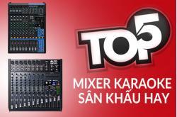 Top 5 bàn mixer karaoke giá rẻ, mixer sân khấu hay nhất hiện nay