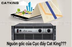 Xuất xứ của cục đẩy Cat King ở đâu? Dùng có tốt không?