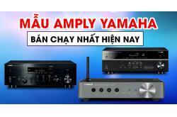 Săn lùng mẫu Amply Yamaha bán chạy nhất hiện nay