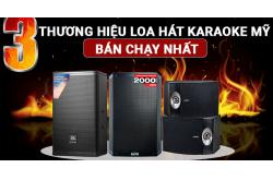 Top 3 thương hiệu loa hát karaoke Mỹ đình đám, bán chạy nhất