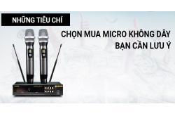 Những tiêu chí chọn mua micro không dây hát karaoke hay, chất lượng tốt