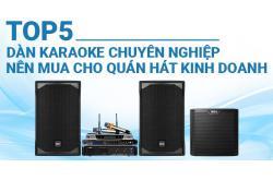 Top 5 dàn karaoke chuyên nghiệp nên mua cho quán hát kinh doanh