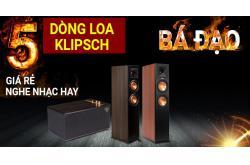 Top 5 dòng loa Klipsch giá rẻ nghe nhạc hay bá đạo