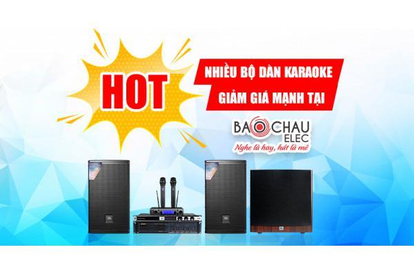 HOT: Bảo Châu Elec bất ngờ giảm giá mạnh nhiều bộ dàn karaoke gia đình