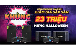 KHỦNG: Dàn karaoke gia đình GIẢM GIÁ sập sàn 23 triệu mừng Halloween