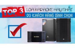 Top 3 mẫu loa karaoke hay nhất do khách hàng bình chọn