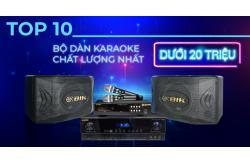 10 bộ dàn karaoke giá dưới 20 triệu, chất lượng tốt cho gia đình
