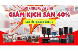 Dàn karaoke gia đình giảm kịch sàn 40%, sale tất tại Bảo Châu Elec