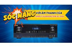 Sốc nặng trước chất lượng âm thanh phát ra từ Amply Karaoke BIK BJ A88
