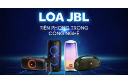 Tìm hiểu chi tiết các công nghệ có trên Loa JBL
