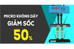 Giảm hết dịp Black Friday, Micro không dây giảm đến 50%, giá không có lãi