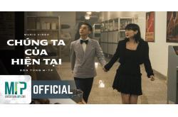 Lời bài hát Chúng ta của hiện tại - Sơn Tùng M-TP. Bản chuẩn