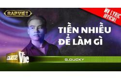 Lời bài hát Tiền Nhiều Để Làm Gì - GDucky. Rap Việt