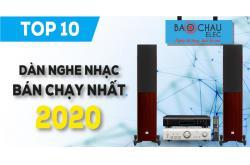 Top 10 Dàn nghe nhạc bán chạy nhất năm 2020 tại Bảo Châu Elec