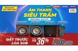 Đặt hàng trước - Rinh ngay loa sub BKsound siêu hay, giá siêu nhỏ giảm tới 36%