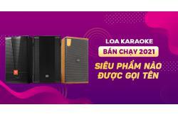 Dự đoán loa karaoke bán chạy 2021: Siêu phẩm nào sẽ được gọi tên