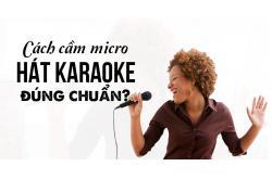 Hướng dẫn cầm micro hát karaoke đúng chuẩn, giúp hát hay hơn
