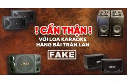 Muốn tiền mất tật mang thì cứ mua loa karaoke hàng bãi tràn lan trên thị trường
