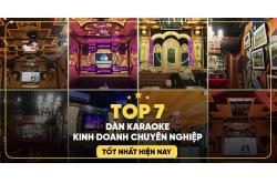 Top 7 dàn karaoke kinh doanh chuyên nghiệp tốt nhất hiện nay