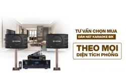 Tư vấn chọn mua dàn hát karaoke BIK theo mọi diện tích phòng