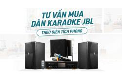 Tư vấn chọn mua dàn hát karaoke JBL theo mọi diện tích phòng