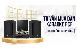 Tư vấn chọn mua dàn hát karaoke RCF theo mọi diện tích phòng